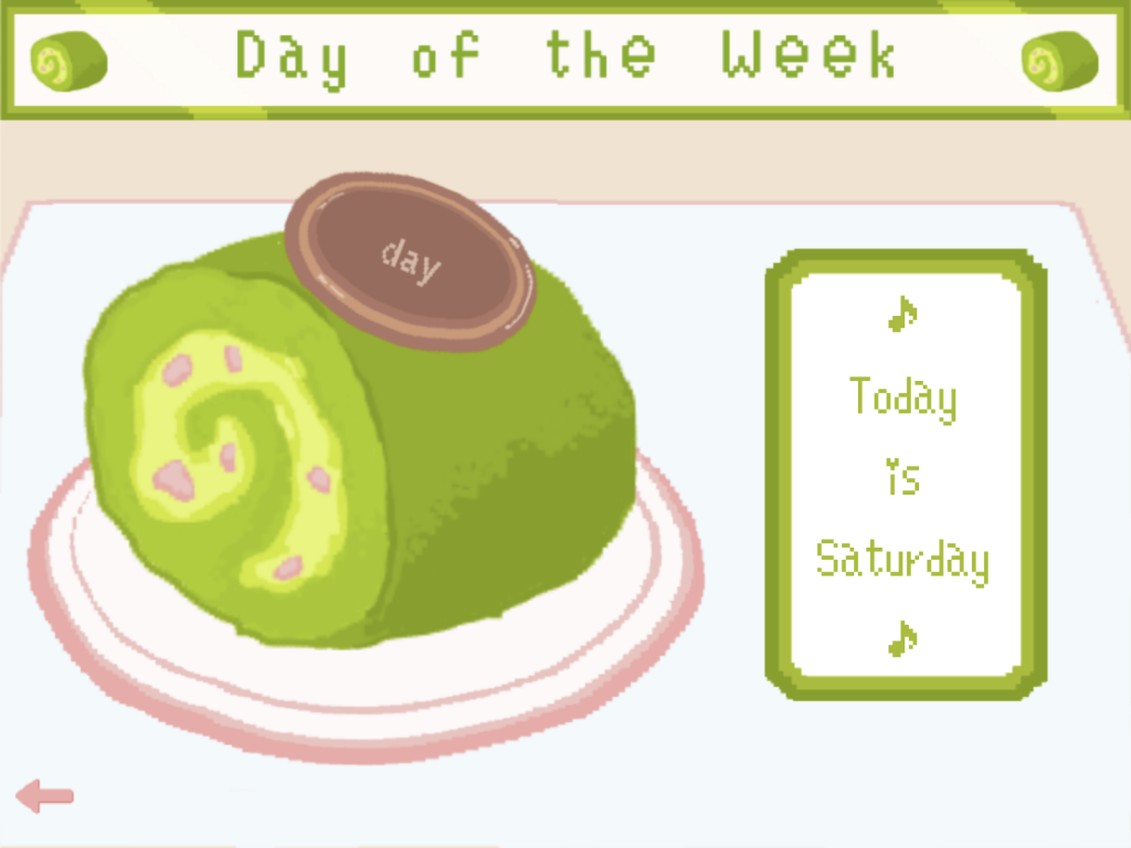 A matcha roll cake displays the day of the week.